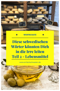 False Friends schwedisch deutsch Vokabeln Lebensmittel Käse Öl