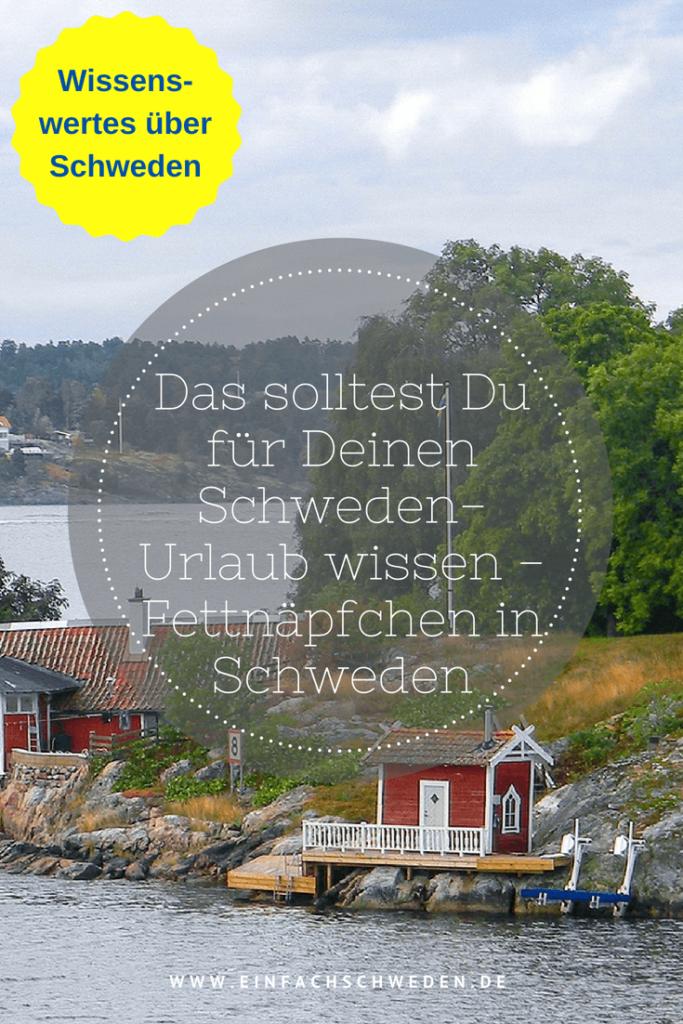Jedes Land hat seine eigenen Sitten und Bräuche. Damit Du in kein Fettnäpfchen in Deinem Schweden-Urlaub tapst, stelle ich Dir ein paar vor. #einfachschweden #Schweden #Urlaubinschweden #fettnäpfchen