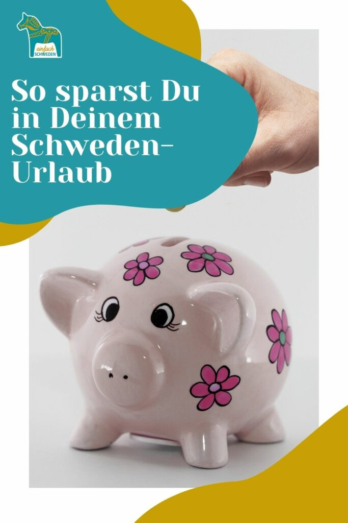Dein Schwedenurlaub muss nicht unbedingt teuer sein. Denn es gibt viele Tipps, wie Du auf Deiner Schwedenreise die ein oder andere schwedische Krone sparen kannst und damit Deinen Urlaub günstiger machst. #spartipps #schwedenurlaub #schwedenreise #einfachschweden