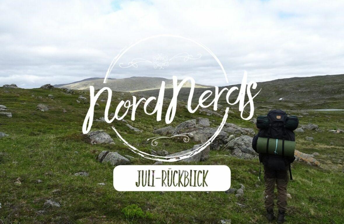 Skandinavien Monatsrückblick NordNerds Schweden Berge Wandern Juli